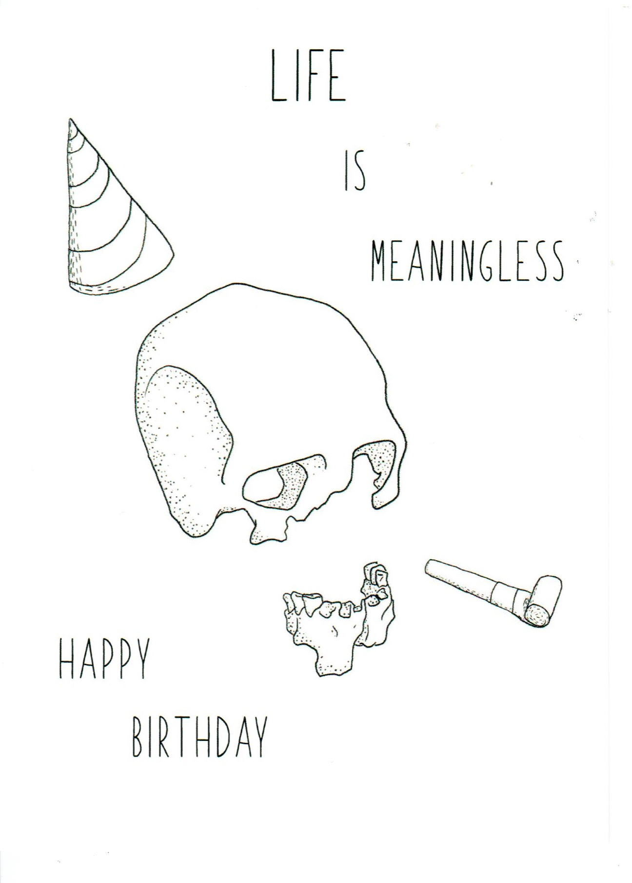 LIFE IS MEANINGLESS - BIRTHDAY CARD