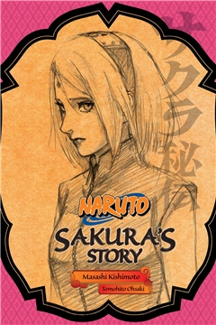 NARUTO SAKURA STORY SC NOVEL
